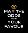 MAY THE ODDS BE IN YOUR FAVOUR - Personalised Poster A4 size