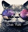 Mazlan Ani Terima Kasih Alhamdullilah  Didi Yati - Personalised Poster A4 size