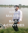 MBA MASTER OF BAD  ACTIVITIES - Personalised Poster A4 size
