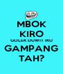 MBOK KIRO GOLEK DUWIT IKU GAMPANG TAH? - Personalised Poster A4 size