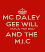 MC DALEY  GEE WILL ROCK YER BED AND THE  M.I.C - Personalised Poster A4 size