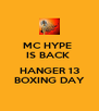 MC HYPE  IS BACK   HANGER 13 BOXING DAY - Personalised Poster A4 size