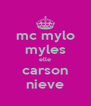 mc mylo myles elle carson nieve - Personalised Poster A4 size