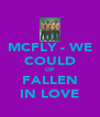 MCFLY - WE COULD OF FALLEN IN LOVE - Personalised Poster A4 size