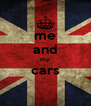 me and my cars  - Personalised Poster A4 size