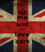 me and my love cars - Personalised Poster A4 size