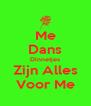 Me Dans Dinnetjes Zijn Alles Voor Me - Personalised Poster A4 size