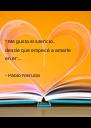 """"""" Me gusta el silencio.. desde que empecé a amarte en él""""...  - Pablo Neruda  - Personalised Poster A4 size"""