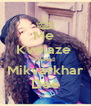 Me  Kvelaze  Metad Mikvarkhar Dee - Personalised Poster A4 size