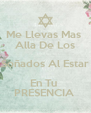 Me Llevas Mas   Alla De Los  Soñados Al Estar En Tu  PRESENCIA  - Personalised Poster A4 size