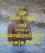 me siga no instagram Eduardooliverr e seja feliz - Personalised Poster A4 size