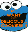 ME WANT YOUR DELICOUS ... COOKIES!!!!! - Personalised Poster A4 size