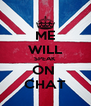 ME WILL SPEAK  ON  CHAT - Personalised Poster A4 size