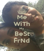 Me WiTh My BeSt FrNd - Personalised Poster A4 size