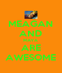 MEAGAN AND MAYA ARE AWESOME - Personalised Poster A4 size