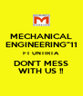 """MECHANICAL ENGINEERING""""11 FT UNTIRTA DON'T MESS WITH US !! - Personalised Poster A4 size"""