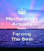 Mechanically Actually Really Farooq The Best - Personalised Poster A4 size