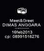 Meet&Greet DIMAS ANGGARA At MAKASSAR 16feb2013 cp: 08991516276 - Personalised Poster A4 size