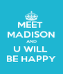 MEET  MADISON AND U WILL  BE HAPPY - Personalised Poster A4 size