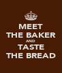 MEET THE BAKER AND TASTE THE BREAD - Personalised Poster A4 size