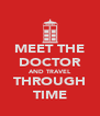 MEET THE DOCTOR AND TRAVEL THROUGH TIME - Personalised Poster A4 size