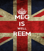MEG IS WELL REEM  - Personalised Poster A4 size