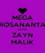 MEGA ROSANANTA LOVE ZAYN MALIK - Personalised Poster A4 size