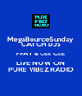MegaBounceSunday CATCH DJS FRAY & CEE CEE LIVE NOW ON PURE VIBEZ RADIO - Personalised Poster A4 size