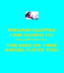 MEGAN<3LOPEZ I AM GOING TO FOLLOW YOU TILL  THE END OF TIME  ANGEL I LOVE YOU  - Personalised Poster A4 size