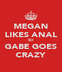 MEGAN LIKES ANAL SO GABE GOES CRAZY - Personalised Poster A4 size