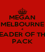 MEGAN MELBOURNE 4 LEADER OF THE PACK - Personalised Poster A4 size
