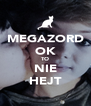 MEGAZORD OK TO NIE HEJT - Personalised Poster A4 size