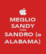 MEGLIO SANDY CHE SANDRO (o ALABAMA) - Personalised Poster A4 size