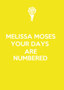 MELISSA MOSES  YOUR DAYS  ARE  NUMBERED   - Personalised Poster A4 size