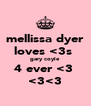 mellissa dyer loves <3s  gary coyle 4 ever <3  <3<3 - Personalised Poster A4 size
