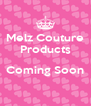 Melz Couture Products  Coming Soon  - Personalised Poster A4 size