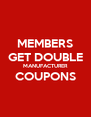 MEMBERS GET DOUBLE MANUFACTURER COUPONS  - Personalised Poster A4 size