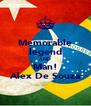 Memorable legend AND Man! Alex De Souza - Personalised Poster A4 size