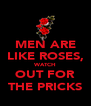 MEN ARE LIKE ROSES, WATCH OUT FOR THE PRICKS - Personalised Poster A4 size