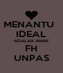MENANTU   IDEAL ADALAH ANAK FH UNPAS - Personalised Poster A4 size