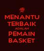 MENANTU TERBAIK ADALAH PEMAIN BASKET - Personalised Poster A4 size