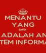 MENANTU YANG BAIK ITU ADALAH ANAK SISTEM INFORMASI - Personalised Poster A4 size