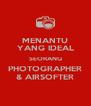 MENANTU YANG IDEAL SEORANG PHOTOGRAPHER & AIRSOFTER - Personalised Poster A4 size