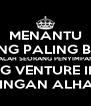 MENANTU YANG PALING BAIK ADALAH SEORANG PENYIMPAN DI TAG VENTURE INC BIMBINGAN ALHAFIS11 - Personalised Poster A4 size