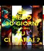 MENO 30 GIORNI TO START TU  CI  SARAI ? - Personalised Poster A4 size