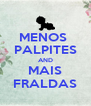 MENOS  PALPITES AND MAIS FRALDAS - Personalised Poster A4 size