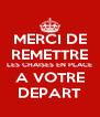 MERCI DE REMETTRE LES CHAISES EN PLACE A VOTRE DEPART - Personalised Poster A4 size