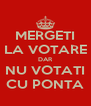 MERGETI LA VOTARE DAR NU VOTATI CU PONTA - Personalised Poster A4 size