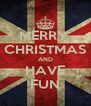 MERRY  CHRISTMAS AND HAVE FUN - Personalised Poster A4 size