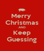 Merry  Christmas AND Keep Guessing - Personalised Poster A4 size